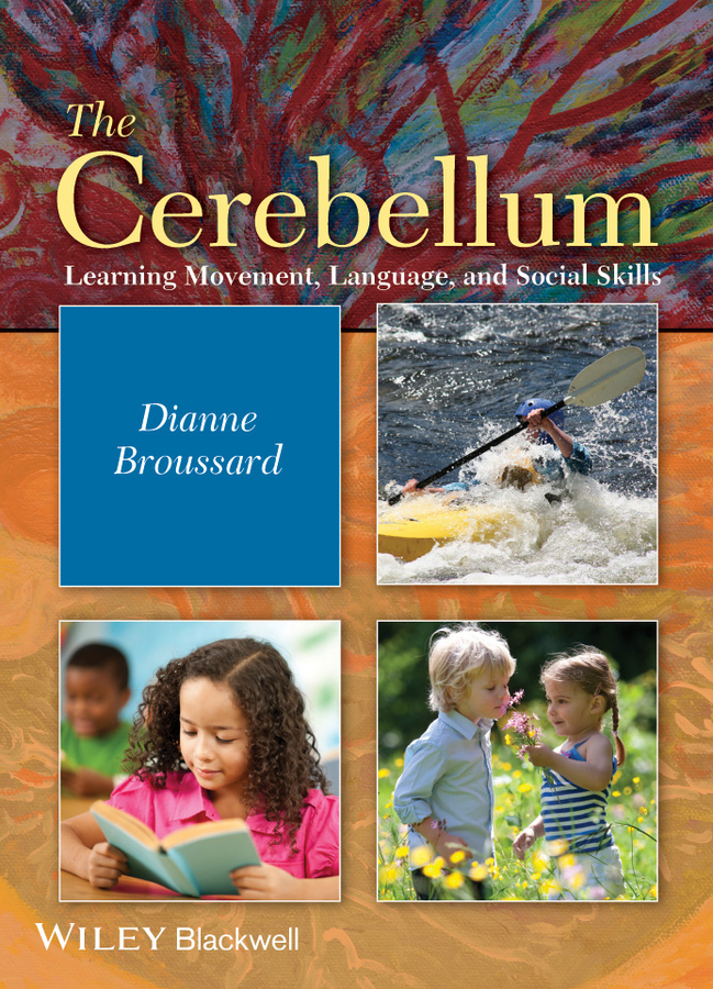 Dianne Broussard M. The Cerebellum. Learning Movement, Language, and Social Skills erin odya anatomy and physiology for dummies