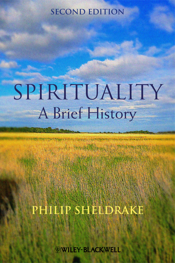 Spirituality. A Brief History ( Philip  Sheldrake  )