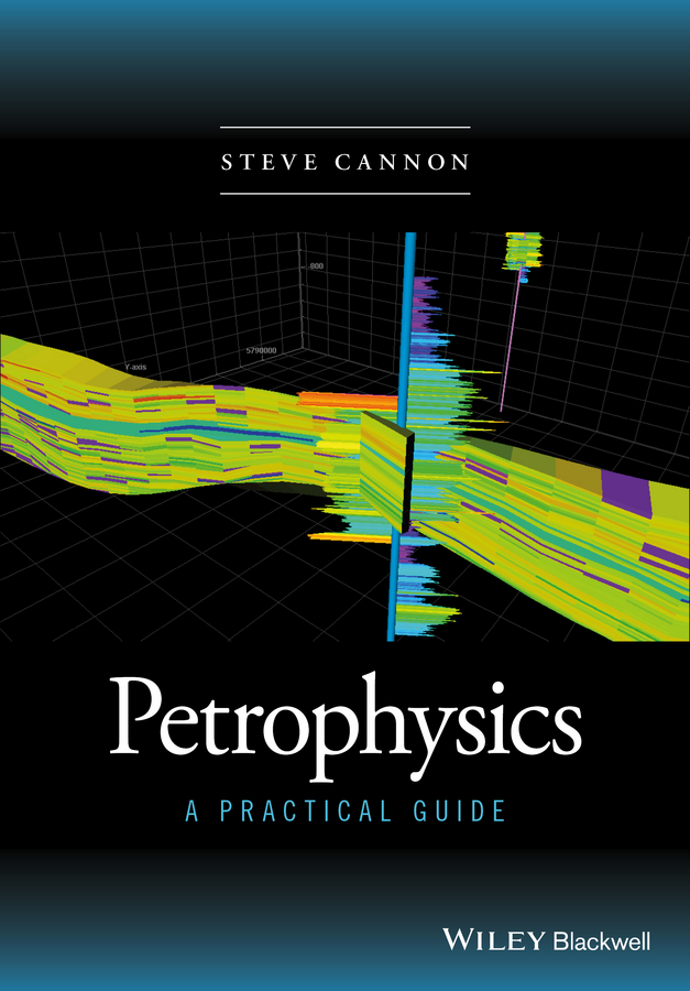 Steve Cannon Petrophysics. A Practical Guide leonid buryakovsky fundamentals of the petrophysics of oil and gas reservoirs