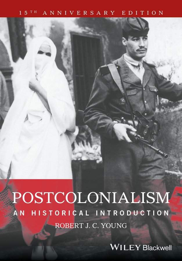 Robert Young J.C. Postcolonialism. An Historical Introduction