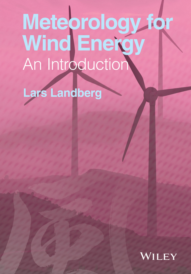 Lars Landberg Meteorology for Wind Energy. An Introduction the shadow of the wind