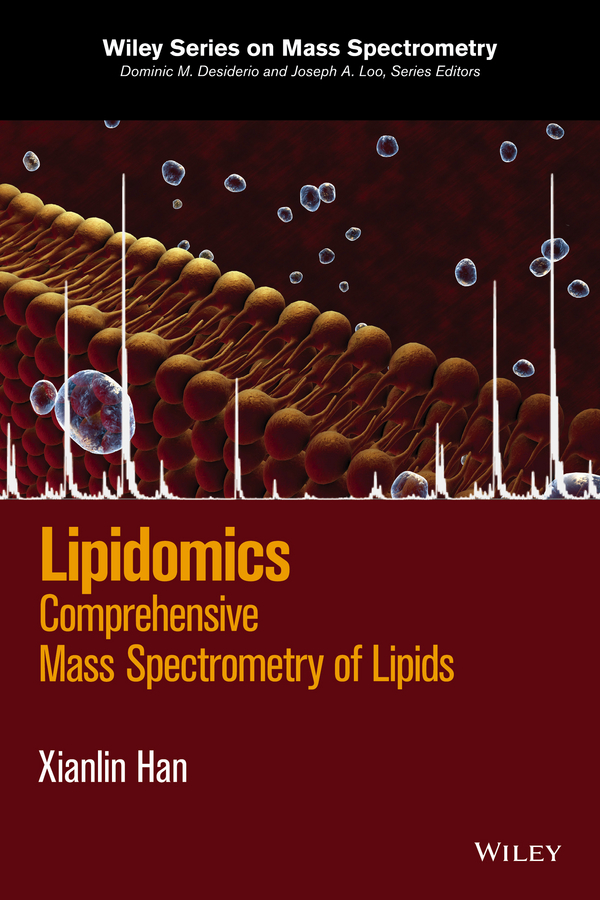 Xianlin Han Lipidomics. Comprehensive Mass Spectrometry of Lipids maksim skorobogatiy nanostructured and subwavelength waveguides fundamentals and applications