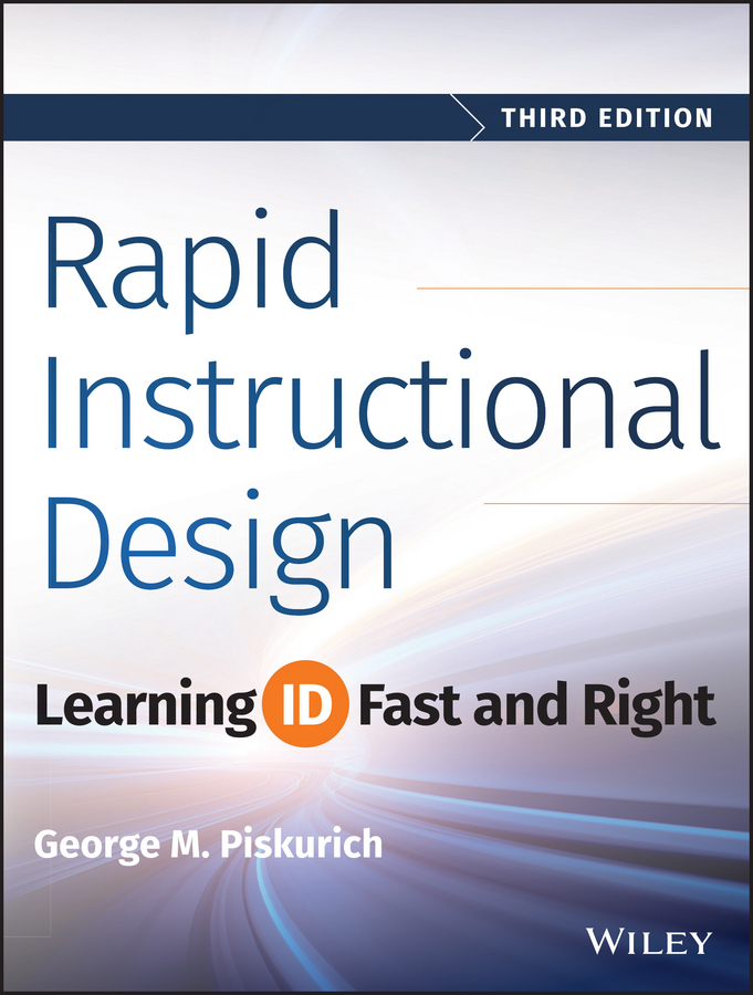 George Piskurich M. Rapid Instructional Design. Learning ID Fast and Right william horton e learning by design