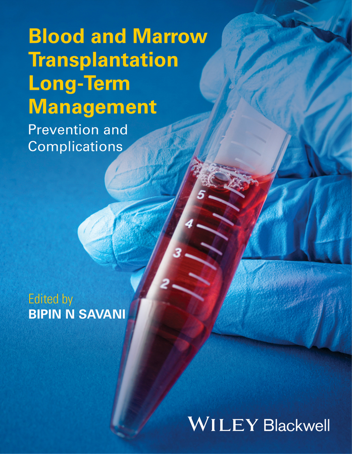 Bipin Savani N. Blood and Marrow Transplantation Long Term Management. Prevention and Complications