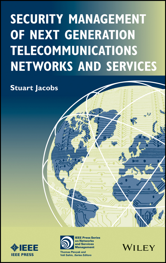 Stuart Jacobs Security Management of Next Generation Telecommunications Networks and Services