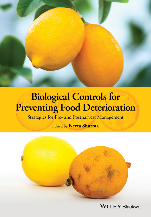 Neeta Sharma Biological Controls for Preventing Food Deterioration. Strategies for Pre- and Postharvest Management biological hazards associated with street foods of nepal