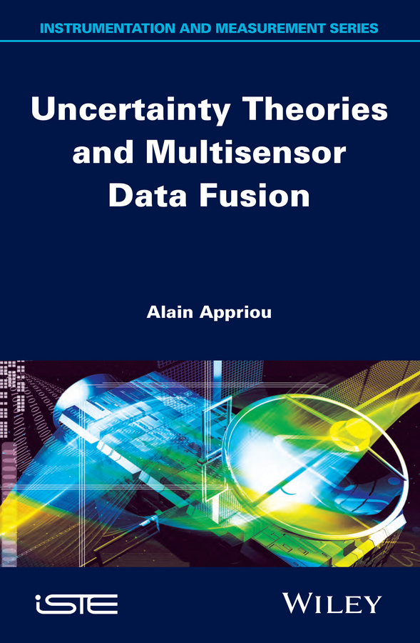 Alain Appriou Uncertainty Theories and Multisensor Data Fusion недорго, оригинальная цена