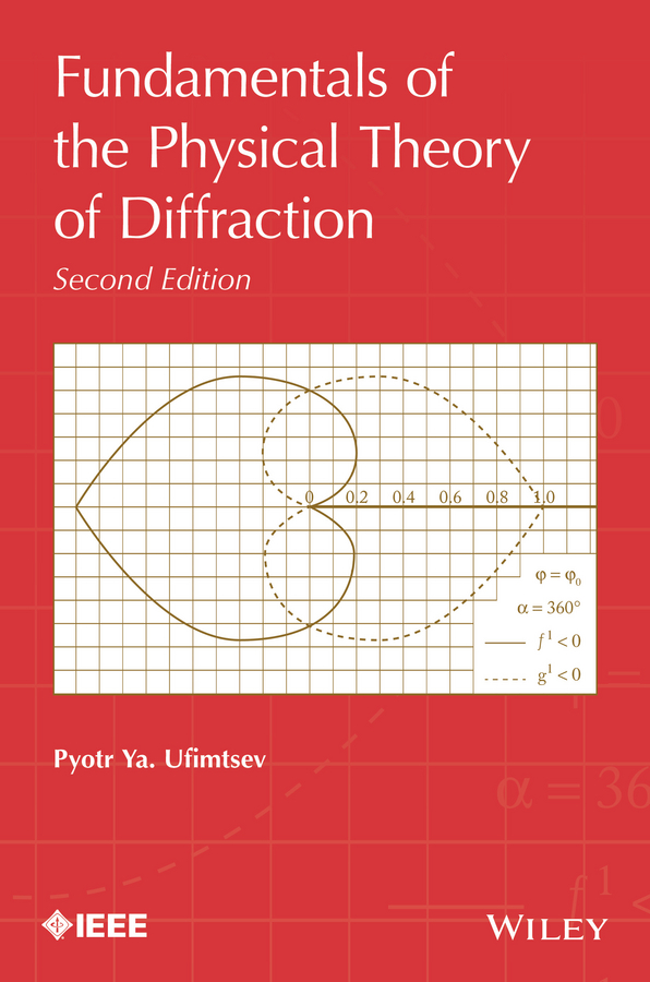 Pyotr Ufimtsev Ya. Fundamentals of the Physical Theory of Diffraction tamer becherrawy mechanical and electromagnetic vibrations and waves isbn 9781118586549