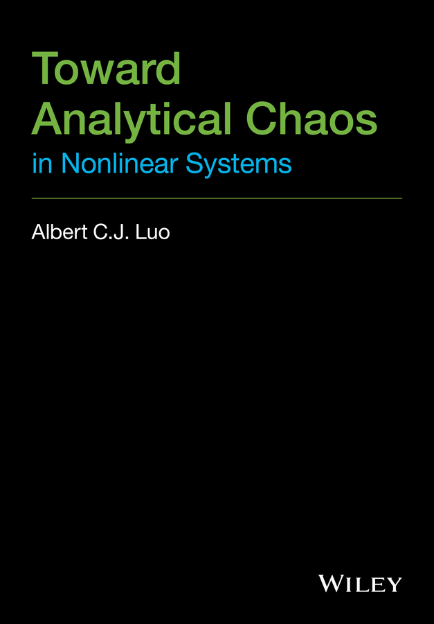 Albert C. J. Luo Toward Analytical Chaos in Nonlinear Systems chaos панама chaos summit sunshower bucket детс