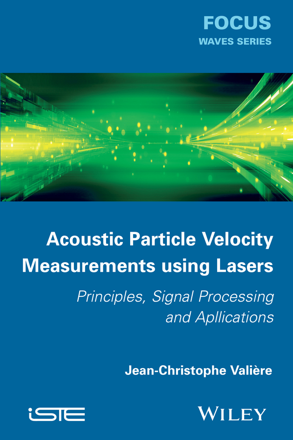 Jean-Christophe Valière Acoustic Particle Velocity Measurements Using Laser. Principles, Signal Processing and Applications velocity modeling to determine pore aspect ratios of shale