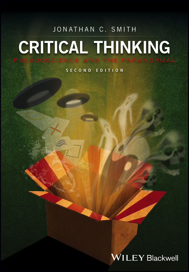 Jonathan Smith C. Critical Thinking. Pseudoscience and the Paranormal richard l epstein the pocket guide to critical thinking fifth edition