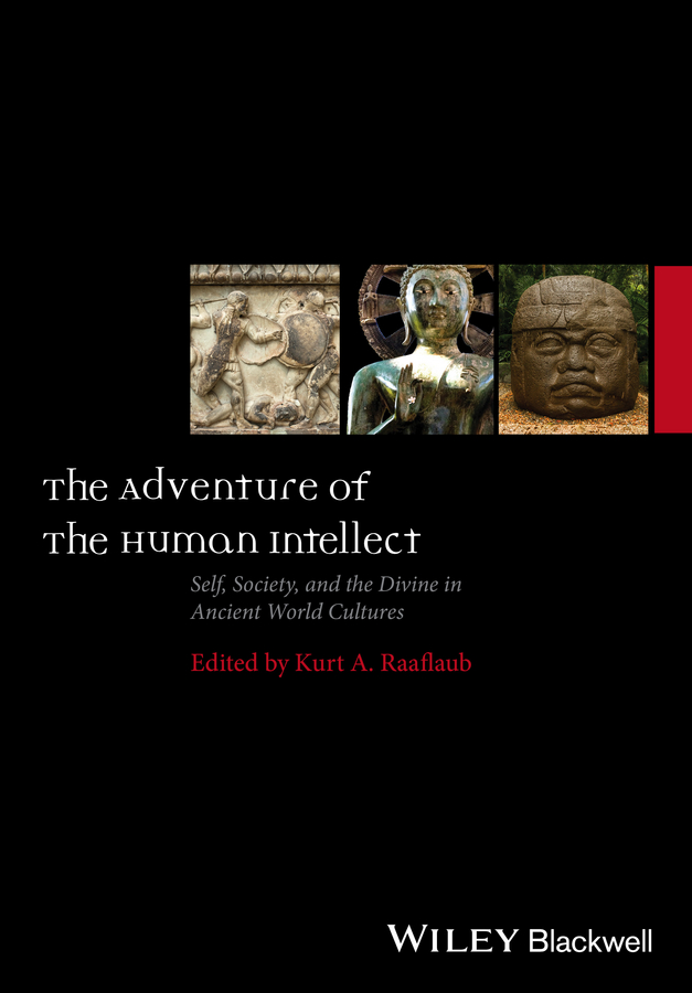 лучшая цена Kurt Raaflaub A. The Adventure of the Human Intellect. Self, Society, and the Divine in Ancient World Cultures