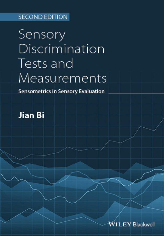 Jian Bi Sensory Discrimination Tests and Measurements. Sensometrics in Sensory Evaluation mikhail nikulin s chi squared goodness of fit tests for censored data