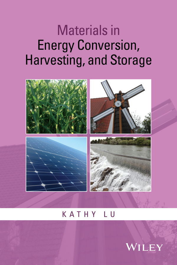 Kathy Lu Materials in Energy Conversion, Harvesting, and Storage