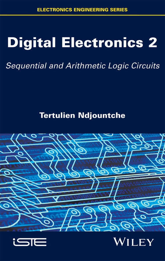 Tertulien Ndjountche Digital Electronics 2. Sequential and Arithmetic Logic Circuits produino digital 3 axis acceleration of gravity tilt module iic spi transmission for arduino