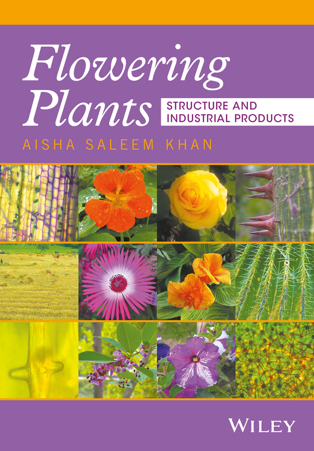 Aisha Khan S. Flowering Plants. Structure and Industrial Products range productivity and plant preference