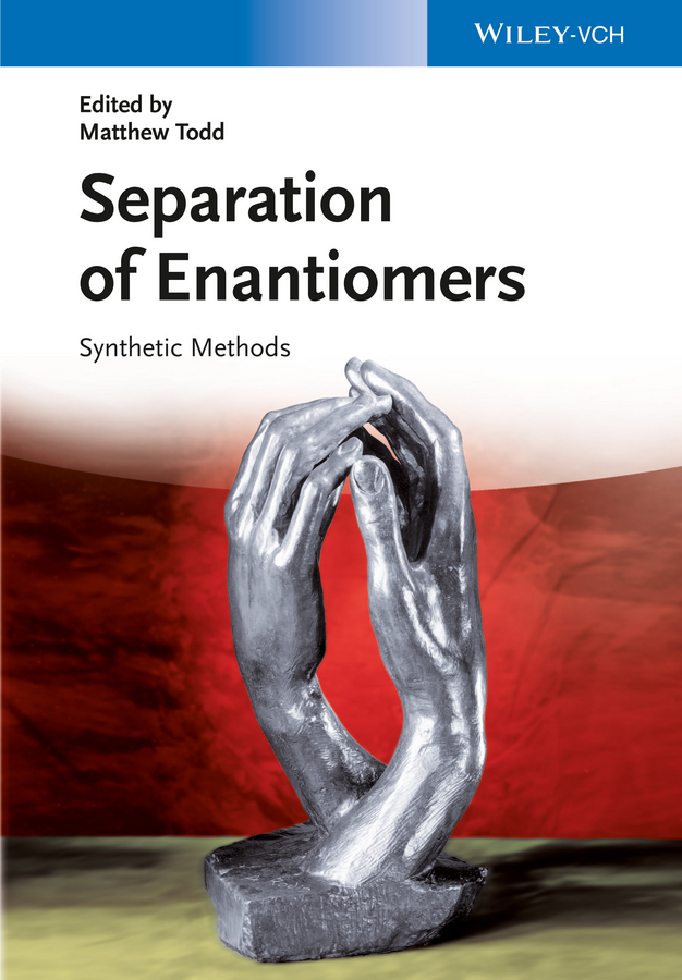 Matthew Todd H. Separation of Enantiomers. Synthetic Methods jean louis boulanger formal methods industrial use from model to the code