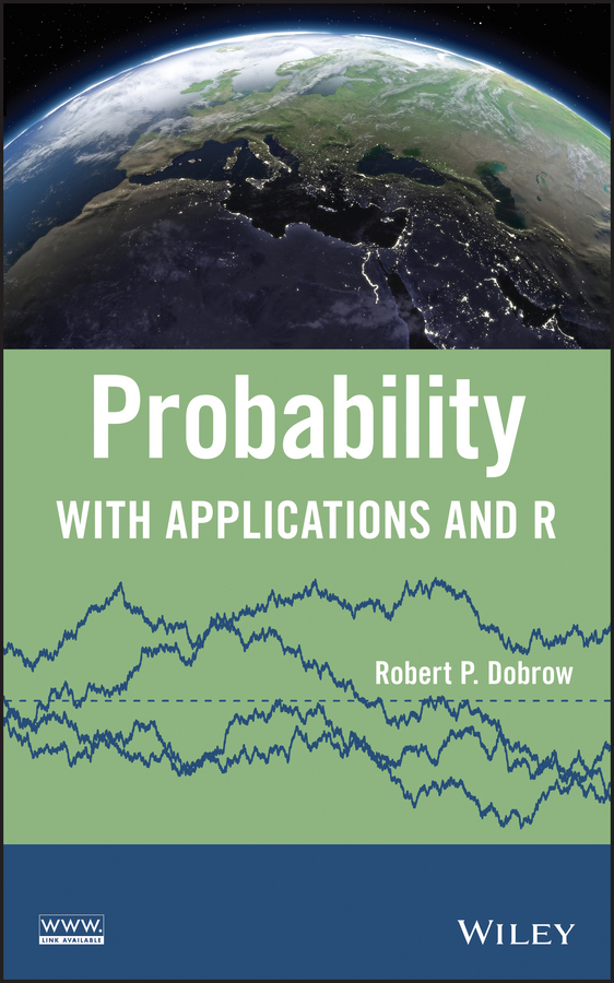 Robert Dobrow P. Probability. With Applications and R florescu ionut handbook of probability