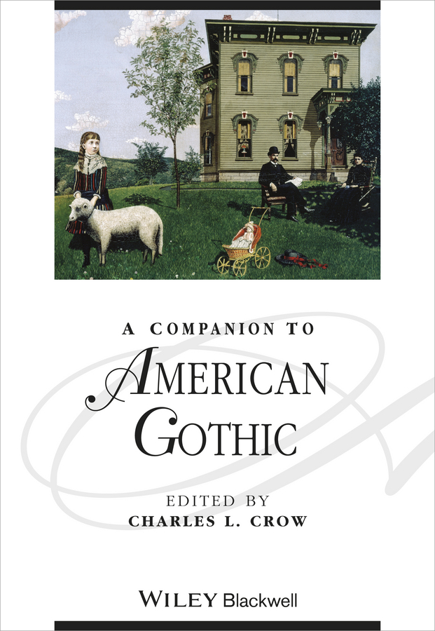 Charles Crow L. A Companion to American Gothic zeiler thomas w a companion to world war ii
