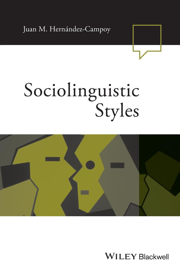 Juan Hernández-Campoy Manuel Sociolinguistic Styles manuel diaz campos the handbook of hispanic sociolinguistics