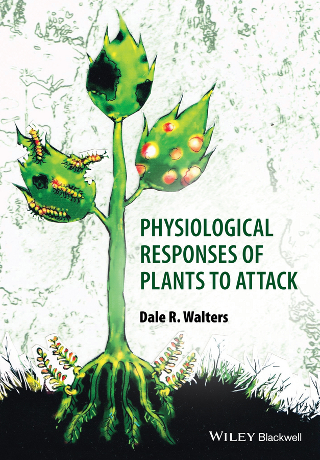 Dale Walters Physiological Responses of Plants to Attack