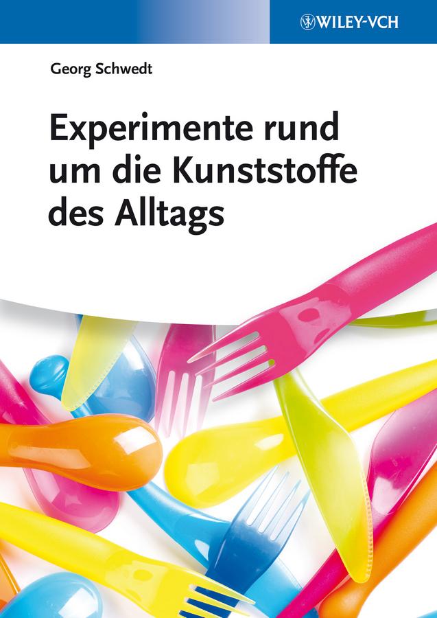 Prof. Georg Schwedt Experimente rund um die Kunststoffe des Alltags издательство аст вы конечно шутите мистер фейнман