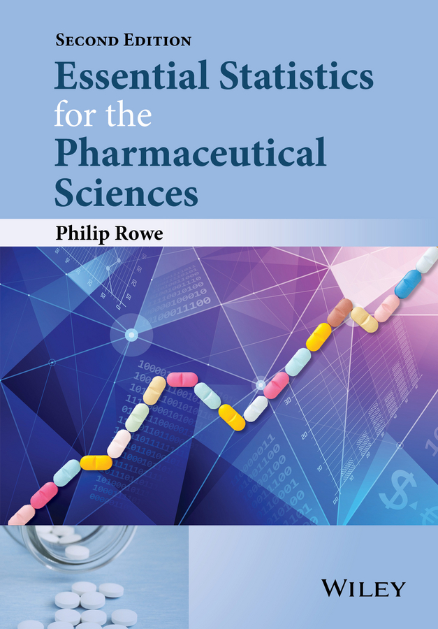 Philip Rowe Essential Statistics for the Pharmaceutical Sciences alessandra mattei pharmaceutical crystals science and engineering