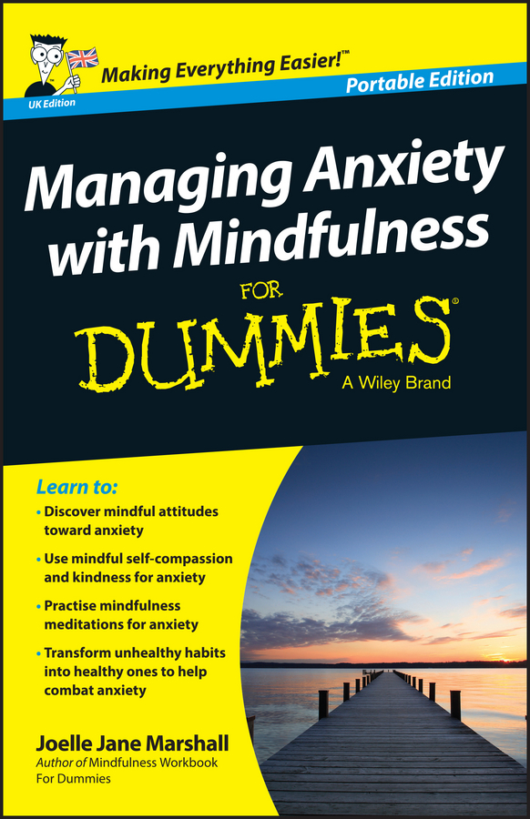 Joelle Marshall Jane Managing Anxiety with Mindfulness For Dummies