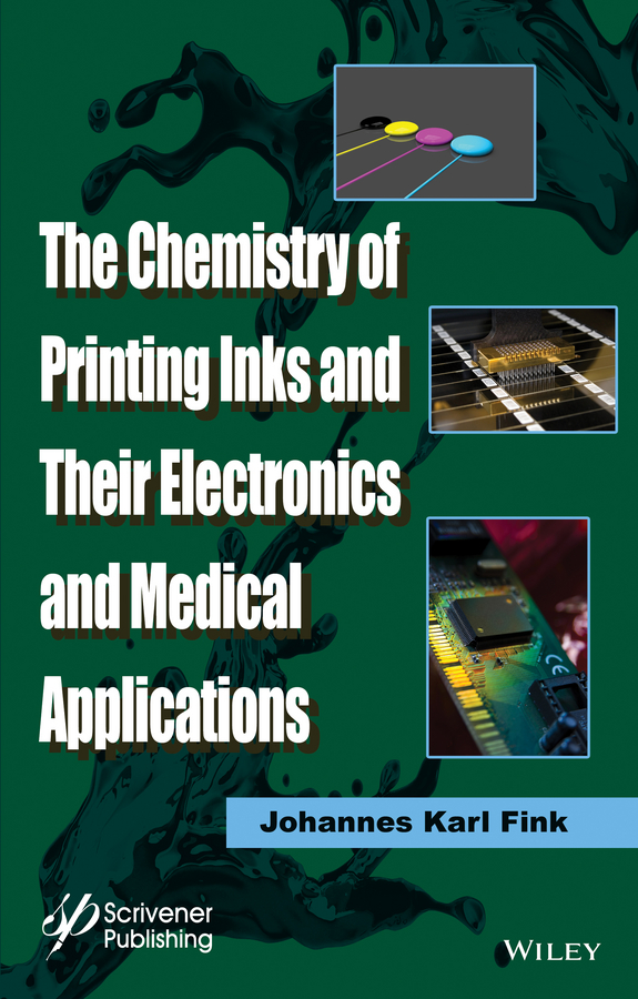 Johannes Fink Karl The Chemistry of Printing Inks and Their Electronics and Medical Applications johannes fink karl 3d industrial printing with polymers