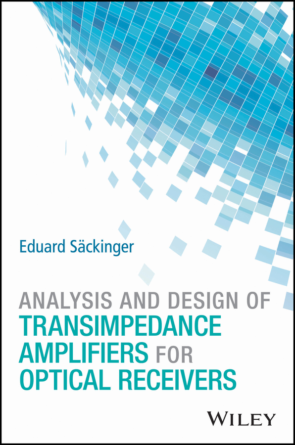 Eduard Säckinger Analysis and Design of Transimpedance Amplifiers for Optical Receivers new and original ormon photoelectric switch e3nx ca11 10 30vdc 2m optical fiber amplifier