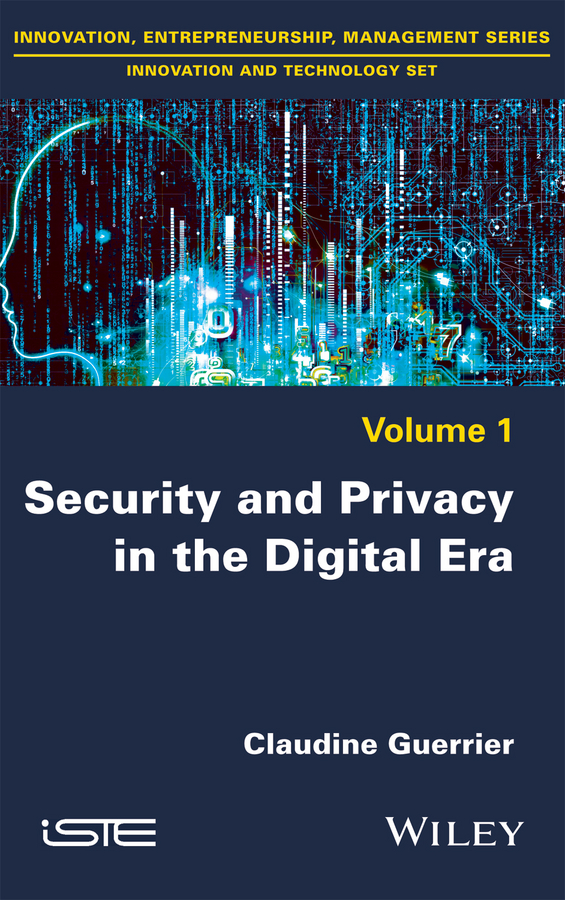 Claudine Guerrier Security and Privacy in the Digital Era