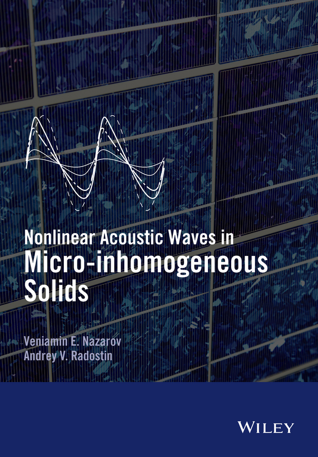 Veniamin Nazarov Nonlinear Acoustic Waves in Micro-inhomogeneous Solids a l levshin acoustic and elastic wave fields in geophysics part ii 37