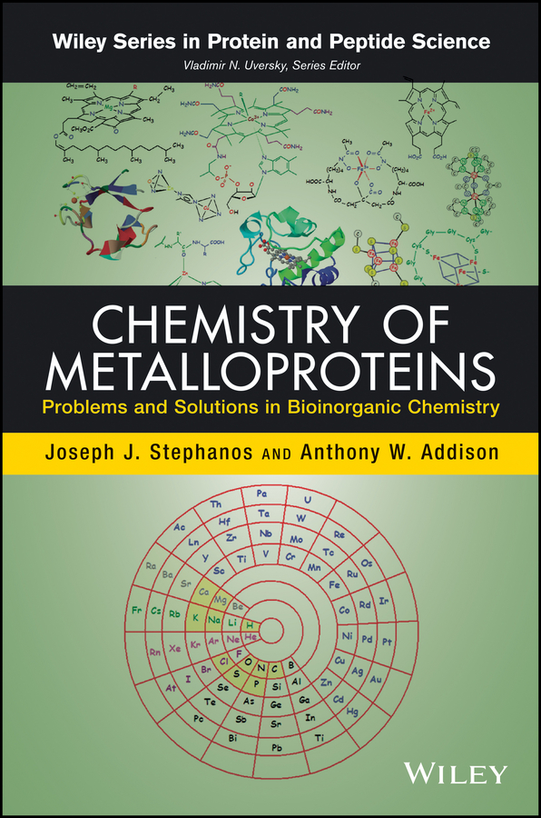 Joseph Stephanos J. Chemistry of Metalloproteins. Problems and Solutions in Bioinorganic Chemistry enzo alessio bioinorganic medicinal chemistry isbn 9783527633111