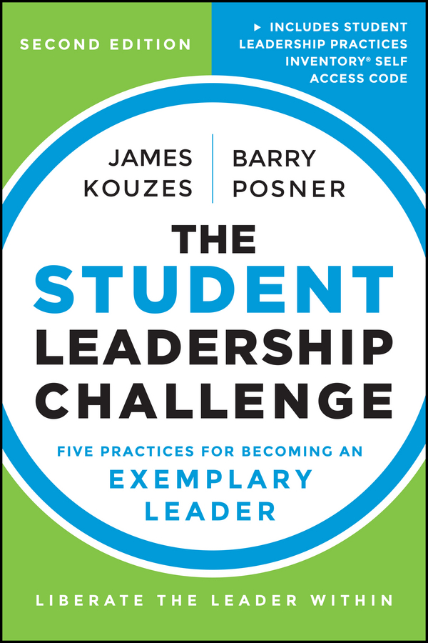 James M. Kouzes The Student Leadership Challenge. Five Practices for Becoming an Exemplary Leader james m kouzes the five practices of exemplary leadership asia