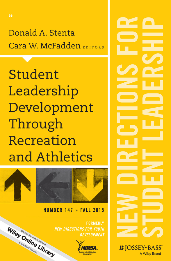 Donald Stenta A. Student Leadership Development Through Recreation and Athletics. New Directions for Student Leadership, Number 147 цены