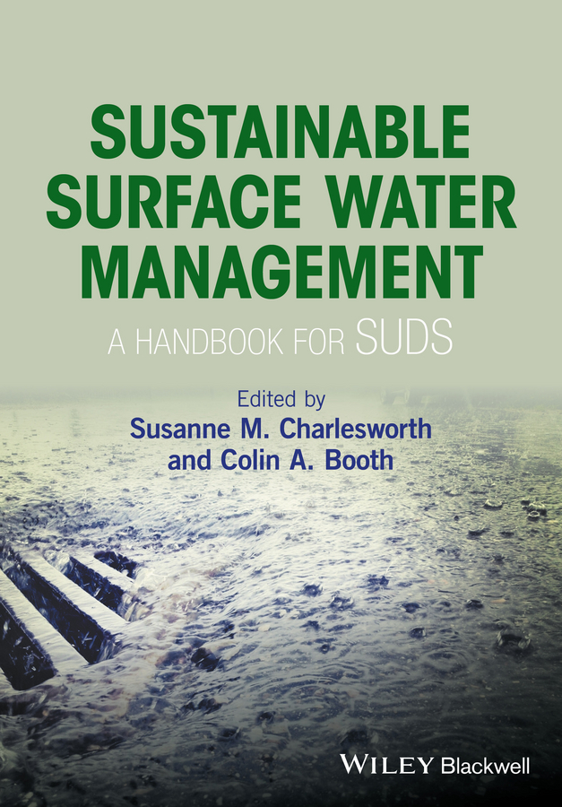 Susanne Charlesworth M. Sustainable Surface Water Management. A Handbook for SUDS susanne charlesworth m water resources in the built environment management issues and solutions