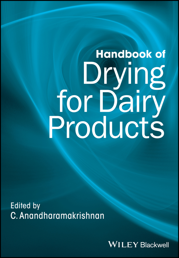 цены C. Anandharamakrishnan Handbook of Drying for Dairy Products