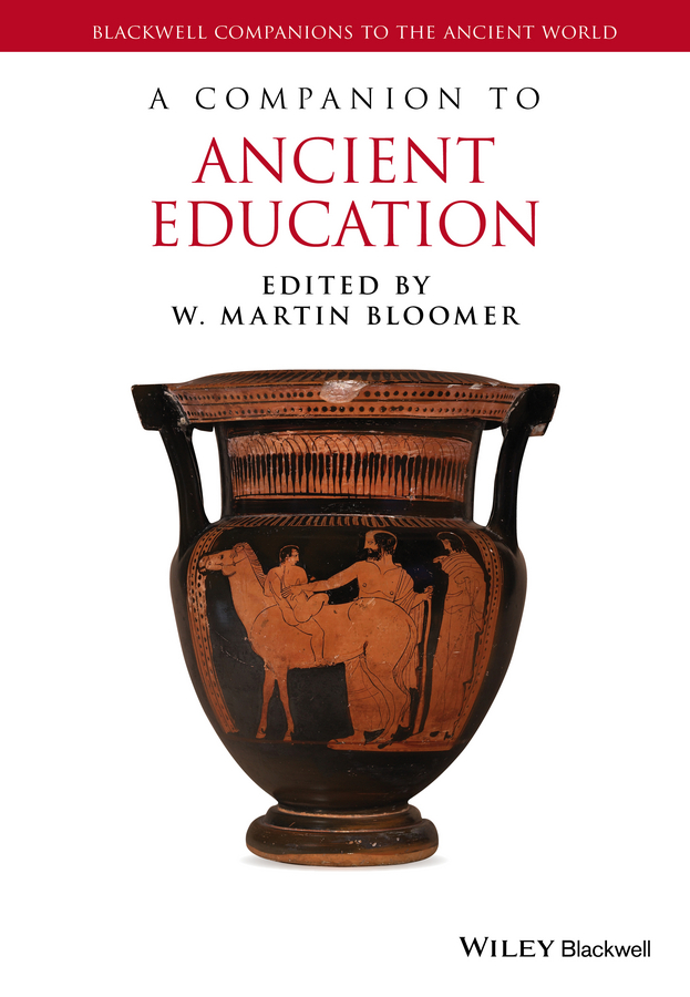 W. Bloomer Martin A Companion to Ancient Education цена 2017