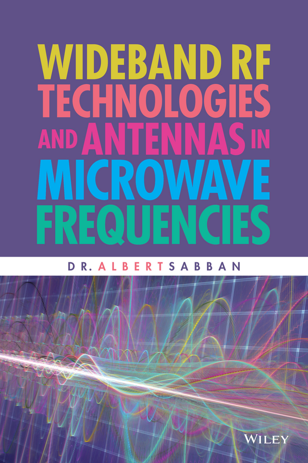 Dr. Sabban Albert Wideband RF Technologies and Antennas in Microwave Frequencies