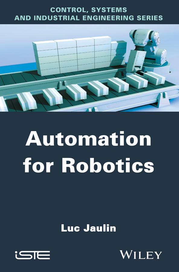 Luc Jaulin Automation for Robotics robotics in mechanical aspects