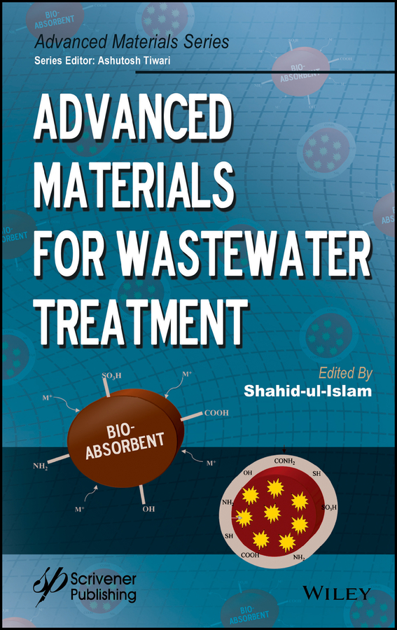 Shahid Ul-Islam Advanced Materials for Wastewater Treatment wastewater treatment design construction and operation