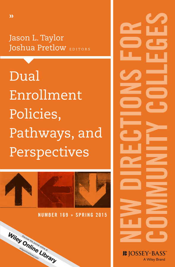 Joshua Pretlow Dual Enrollment Policies, Pathways, and Perspectives. New Directions for Community Colleges, Number 169 harris beider race housing and community perspectives on policy and practice