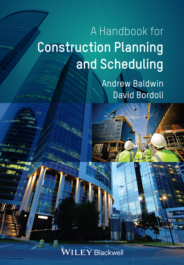 Andrew Baldwin Handbook for Construction Planning and Scheduling