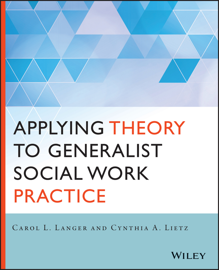 Cynthia Lietz Applying Theory to Generalist Social Work Practice the politics of egalitarianism theory and practice