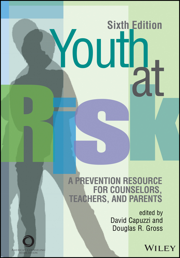 David Capuzzi Youth at Risk. A Prevention Resource for Counselors, Teachers, and Parents attachment self esteem and adolescent risk behaviors