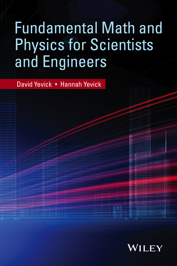 David Yevick Fundamental Math and Physics for Scientists and Engineers mcat physics and math review