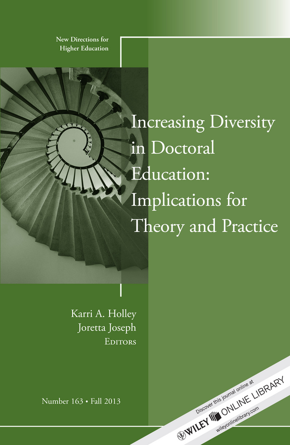 Joretta Joseph Increasing Diversity in Doctoral Education: Implications for Theory and Practice. New Directions for Higher Education, Number 163 ellis j richard in transition adult higher education governance in private institutions new directions for higher education number 159