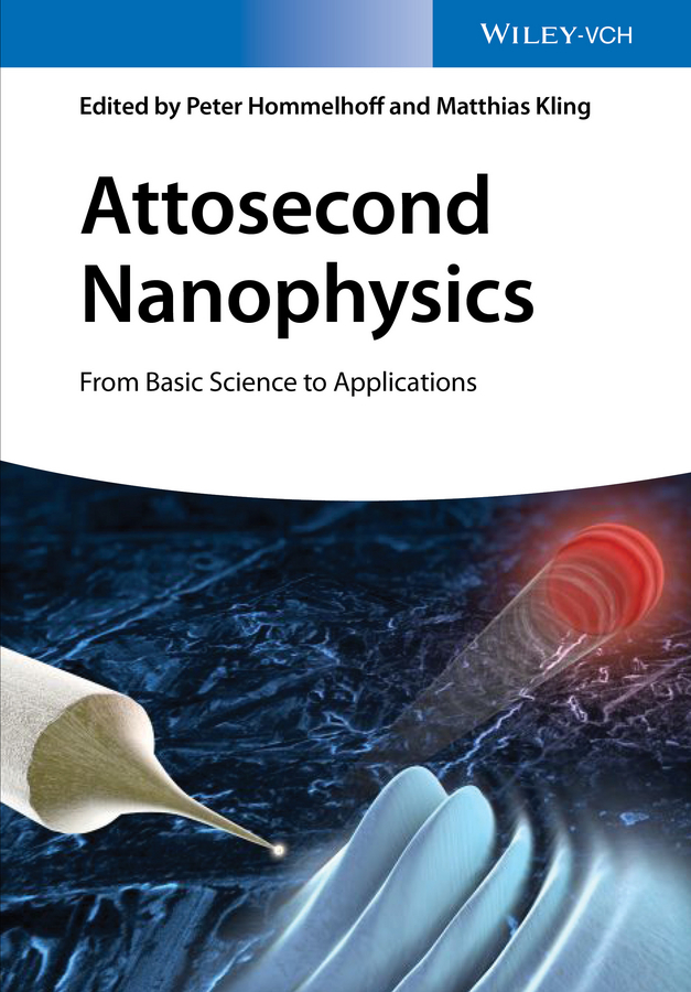 Peter Hommelhoff Attosecond Nanophysics. From Basic Science to Applications цена