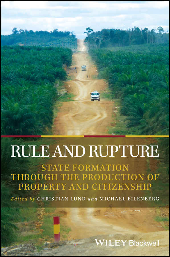 Christian Lund Rule and Rupture. State Formation Through the Production of Property and Citizenship peter zavodny european citizenship and the lifelong learner