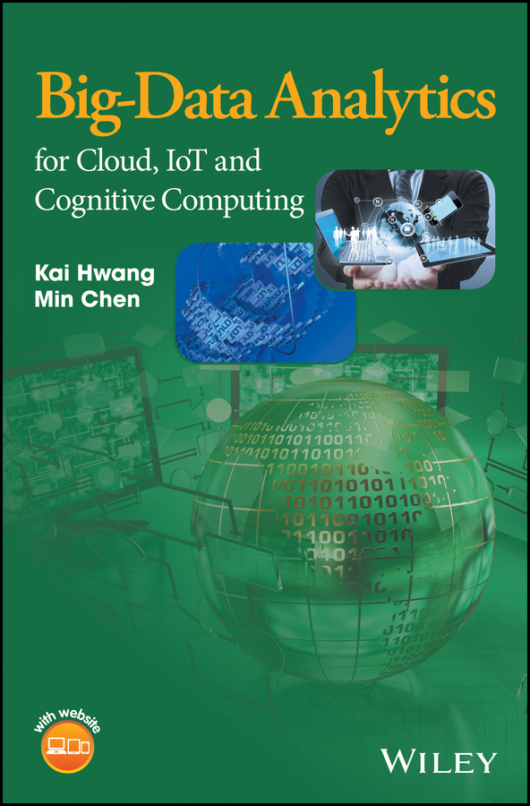 Kai Hwang Big-Data Analytics for Cloud, IoT and Cognitive Computing
